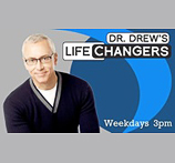 Dr. Drew's Life Changers